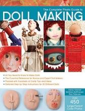 Barbara Matthiessen,   Nancy Hoerner,   Rick Petersen Complete Photo Guide to Doll Making