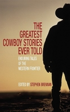 Brennan, Stephen Vincent The Greatest Cowboy Stories Ever Told