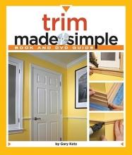 Katz, Gary M. Trim Made Simple [With DVD]