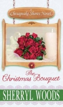 Woods, Sherryl The Christmas Bouquet