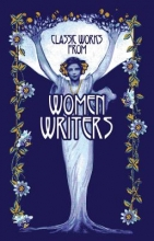 Editors of Canterbury Classics Classic Works from Women Writers