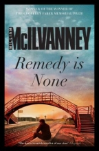 McIlvanney, William Remedy Is None