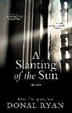 Ryan, Donal Slanting of the Sun: Stories