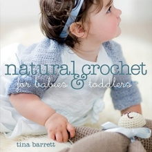 Barrett, Tina Natural Crochet for Babies & Toddlers