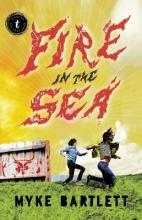 Bartlett, Myke Fire in the Sea