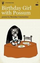 Constantine, Brendan Birthday Girl with Possum