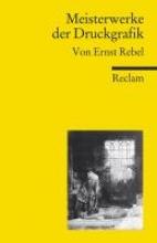 Rebel, Ernst Meisterwerke der Druckgrafik