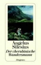 Angelus Silesius Der cherubinische Wandersmann