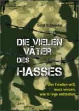Schneider, Gerd Die vielen Väter des Hasses