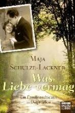 Schulze-Lackner, Maja Was Liebe vermag