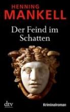 Mankell, Henning,   Butt, Wolfgang Der Feind im Schatten