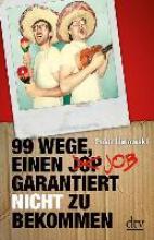 Liwowski, Peter 99 Wege, einen Job garantiert nicht zu bekommen