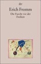 Fromm, Erich Die Furcht vor der Freiheit