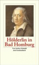 Schmidt, Jochen Hlderlin in Bad Homburg