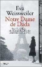 Weissweiler, Eva Notre Dame de Dada