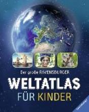 Schwendemann, Andrea Der große Ravensburger Kinder-Weltatlas