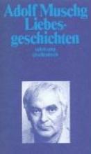 Muschg, Adolf Liebesgeschichten