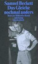 Beckett, Samuel Das Gleiche nochmal anders