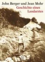 Berger, John Geschichte eines Landarztes
