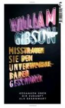 Gibson, William Misstrauen Sie dem unverwechselbaren Geschmack
