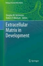 Douglas W. DeSimone,   Robert Mecham Extracellular Matrix in Development