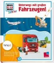 Steinhorst, Stefanie Unterwegs mit großen Fahrzeugen! Ting-Edition was ist was Junior