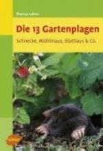 Lohrer, Thomas Die 13 Gartenplagen