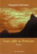 Hermann, Margarete Eine Liebe in Brasilien