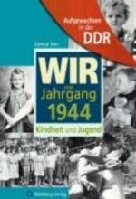 Sehn, Dietmar Aufgewachsen in der DDR - Wir vom Jahrgang 1944 - Kindheit und Jugend