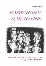 Waldera, Ilona Happy-Huhn-Harmonists