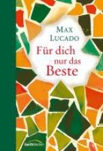 Lucado, Max Für dich nur das Beste