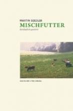Seedler, Martin Mischfutter