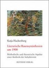 Hachenberg, Katja Literarische Raumsynästhesien um 1900