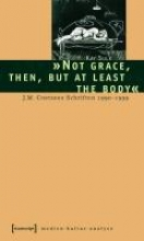 Sulk, Kay »Not grace, then, but at least the body«