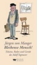 Manger, Jürgen von Bleibense Mensch!