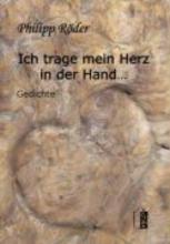 Röder, Philipp Ich trage mein Herz in der Hand...