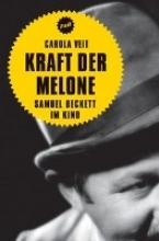 Veit, Carola Kraft der Melone. Samuel Beckett im Kino