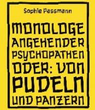 Passmann, Sophie Monologe angehender Psychopathen