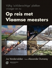 Jos  Vandervelden Op reis met Vlaamse meesters