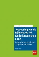 , Toepassing van de Rijkswet op het Nederlanderschap 2003. Editie 2019. Curaçao en Sint Maarten