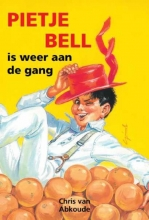 Chris van Abkoude Pietje Bell serie Pietje Bell is weer aan de gang