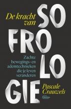 Pascale Crauwels , De kracht van sofrologie