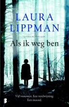 Lippman, Laura Als ik weg ben