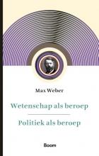 Max Weber , Wetenschap als beroep & Politiek als beroep