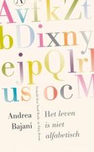 Andrea  Bajani Het leven is niet alfabetisch
