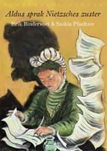 Erik  Bindervoet, Saskia  Pfaeltzer Aldus sprak Nietzsches zuster