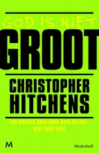 Christopher  Hitchens God is niet groot