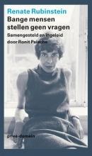 Renate Rubinstein , Bange mensen stellen geen vragen
