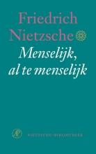 Friedrich Nietzsche , Menselijk , al te menselijk