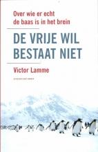 Victor Lamme , De vrije wil bestaat niet
